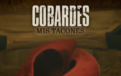 Nuevo vídeo de COBARDES