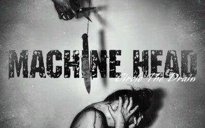 """MACHINE HEAD publica nuevo single: """"Circle The Drain"""""""
