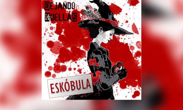 "Review: ESKÓBULA – ""Dejando huellas"" (Rocket Music – 2019)"