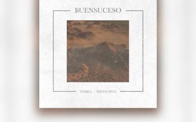 """Review: BUENSUCESO y su segundo álbum """"Terra Incognita"""""""