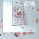 """Review: SAVAGE HANDS continúa pisando fuerte con su segundo trabajo """"The Truth in Your Eyes"""""""