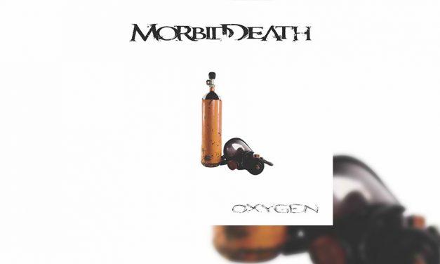 """Review: MORBID DEATH y su nuevo proyecto """"Oxygen"""""""