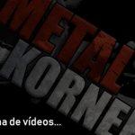 una de videos metal korner