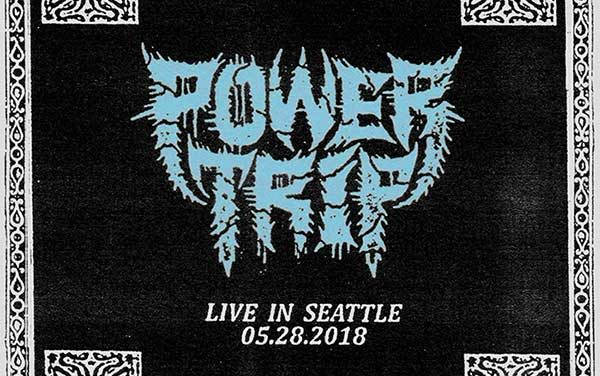 POWER TRIP lanza por sorpresa un directo oficial: «Live In Seattle 05.28.18»