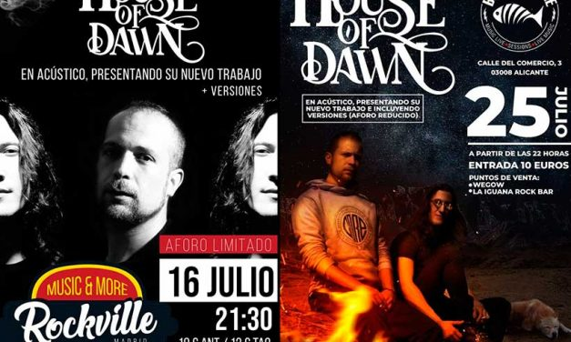 HOUSE OF DAWN ofrecerá 2 conciertos acústicos en julio: Madrid y Alicante