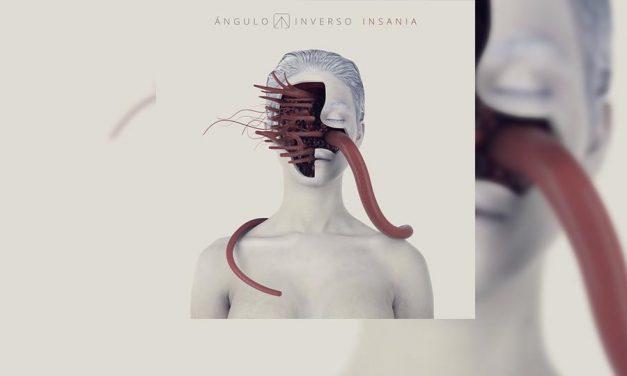 Review: Más vale tarde que nunca, «Insania» es lo nuevo de ÁNGULO INVERSO