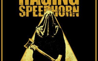 RAGING SPEEDHORN está de vuelta tras 4 años con «Hard To Kill»