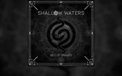 Review: SHALLOW WATERS y su reciente trabajo «Bed Of Snakes»