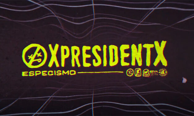XPRESIDENTX estrena nuevo single con vídeo lyric: «Especismo»