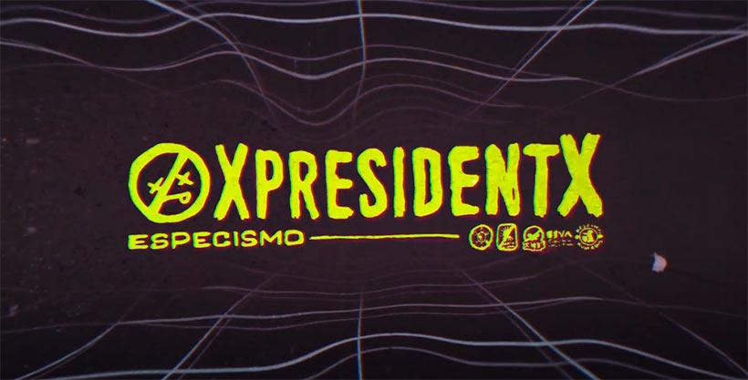 xpresidentx especismo