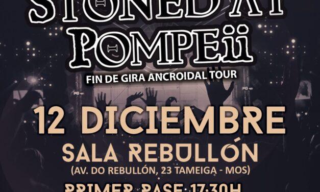 Mañana STONED AT POMPEII despide su gira «Ancroidal» en Vigo