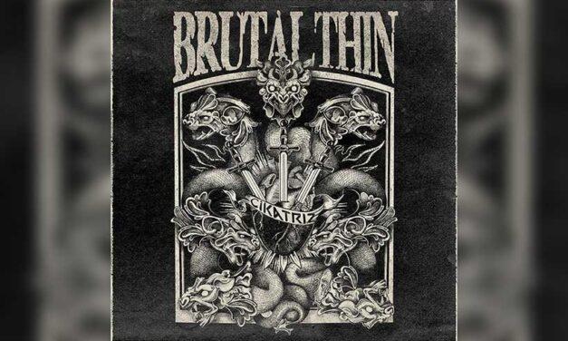 BRUTAL THIN estrena un nuevo single de título «Cikatriz»