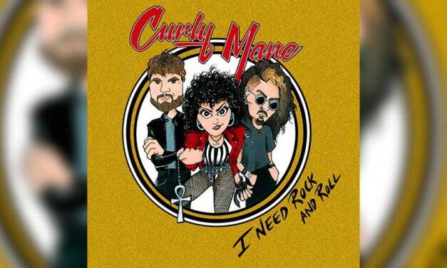 CURLY MANE debutará muy pronto con su álbum «I Need Rock and Roll»