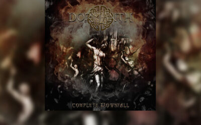 Review: DORMANTH vuelve con un gran disco bajo el brazo, «Complete Downfall»