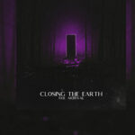 """Review: CLOSING THE EARTH y su primer EP """"The Arrival"""""""