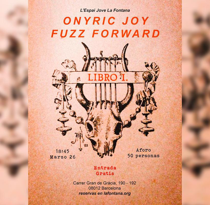 ONYRIC JOY FUZZ FORWARD concierto barcelona