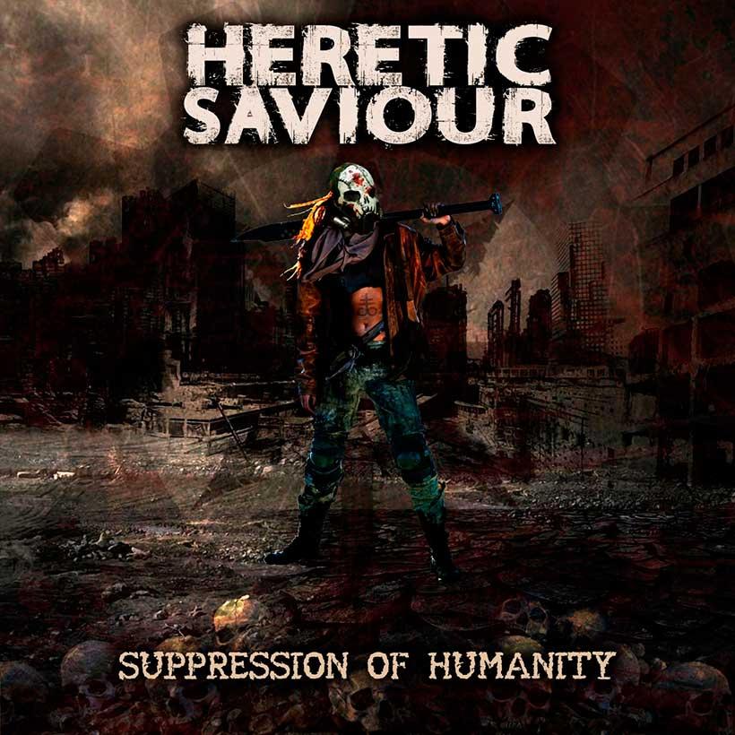 HERETIC SAVIOUR suppression of humanity
