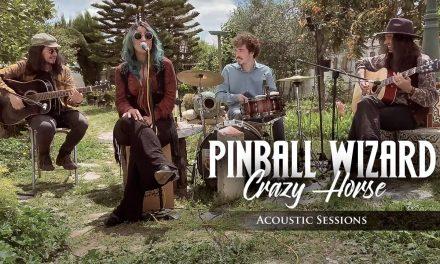 PINBALL WIZARD publica la versión acústica de «Crazy Horse»